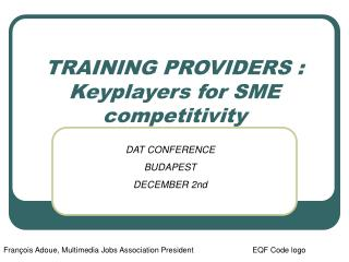 TRAINING PROVIDERS : Keyplayers for SME competitivity