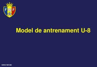 Model de a ntrenament U-8