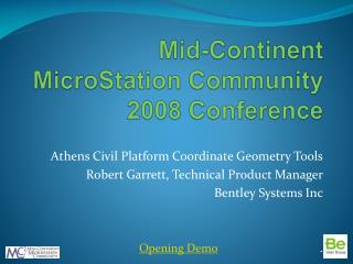 Mid-Continent MicroStation Community 2008 Conference