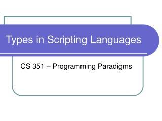 Types in Scripting Languages