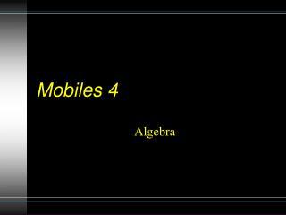 Mobiles 4