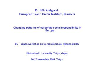 Dr B la Galgoczi: European Trade Union Institute, Brussels
