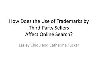 How Does the Use of Trademarks by Third-Party Sellers Affect  Online Search?