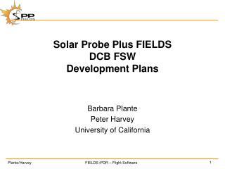 Solar Probe Plus FIELDS DCB FSW  Development Plans