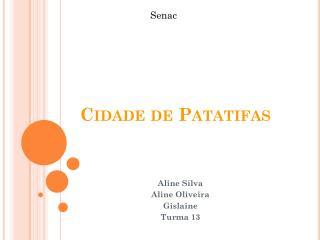 Cidade de Patatifas