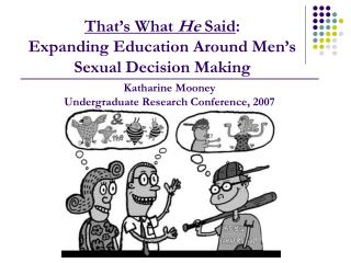That's What  He  Said :  Expanding Education Around Men's Sexual Decision Making