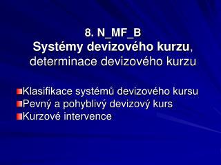 8. N_MF_B  Systémy devizového kurzu ,  determinace devizového kurzu
