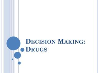 Decision Making: Drugs