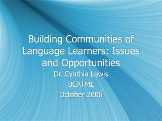 Building Communities of Language Learners: Issues and Opportunities