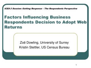 Zoë Dowling, University of Surrey Kristin Stettler, US Census Bureau