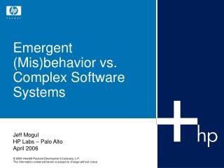 Emergent Misbehavior vs. Complex Software Systems