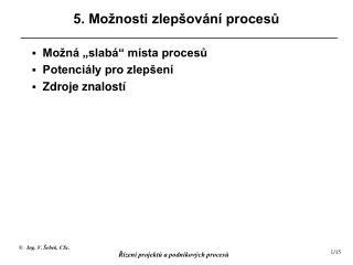 5. Možnosti zlepšování procesů