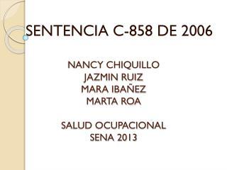 NANCY CHIQUILLO JAZMIN RUIZ MARA IBAÑEZ  MARTA ROA SALUD OCUPACIONAL SENA 2013
