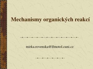 Mechanismy organick�ch reakc�