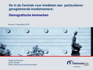 Helga De Doncker Senior Analist Dienst  Micro-economische analyse
