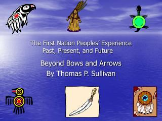 The First Nation Peoples' Experience  Past, Present, and Future