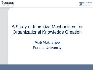 A Study of Incentive Mechanisms for Organizational Knowledge Creation