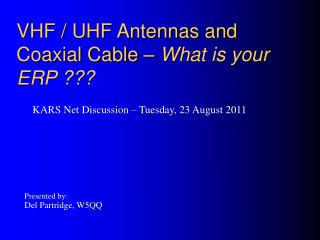 VHF / UHF Antennas and Coaxial Cable –  What is your ERP ???