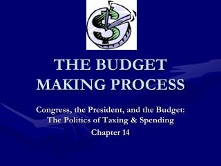 THE BUDGET MAKING PROCESS