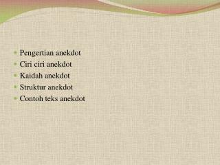 Pengertian anekdot  Ciri ciri anekdot  Kaidah anekdot  Struktur anekdot  Contoh teks anekdot