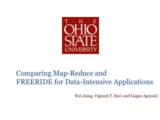Comparing Map-Reduce and  FREERIDE for Data-Intensive Applications