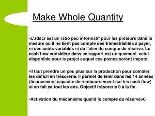 Make Whole Quantity