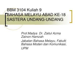 BBM 3104 Kuliah 9 BAHASA MELAYU ABAD KE-18 SASTERA UNDANG-UNDANG