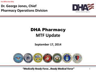 DHA Pharmacy MTF Update September 17, 2014