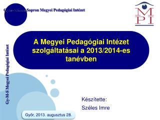 A Megyei Pedagógiai Intézet szolgáltatásai a 2013/2014-es tanévben