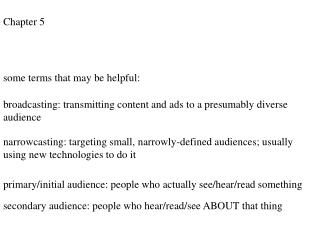 broadcasting: transmitting content and ads to a presumably diverse audience