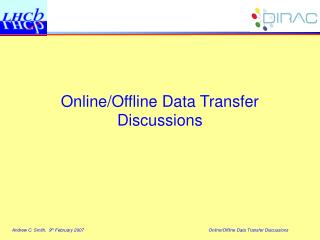 Online/Offline Data Transfer Discussions