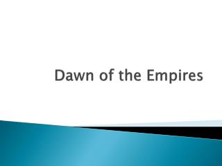 Dawn of the Empires