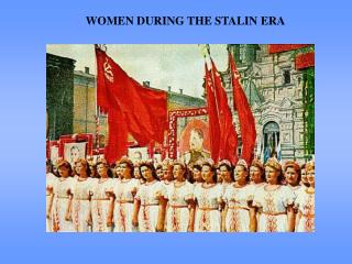 WOMEN DURING THE STALIN ERA