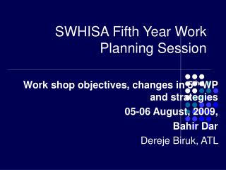 SWHISA Fifth Year Work Planning Session