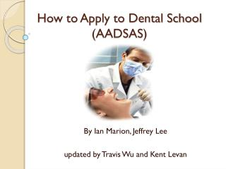 How to Apply to Dental School (AADSAS)