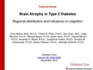 Brain Atrophy in Type 2 Diabetes Regional distribution and influence on cognition