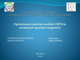 Optimizarea reţelelor mobile UMTS în momentul apariţiei congestiei