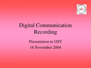Digital Communication Recording
