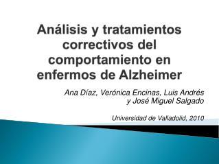 Análisis  y  tratamientos correctivos del  comportamiento en  enfermos de Alzheimer