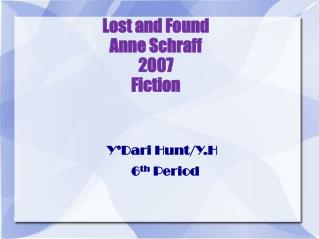 Lost and Found Anne Schraff 2007 Fiction