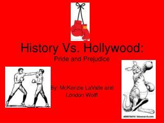 History Vs. Hollywood: Pride and Prejudice