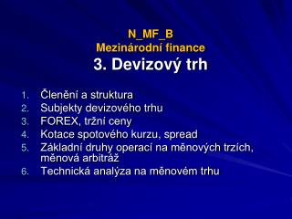 N_MF_B Mezin�rodn� finance 3. Devizov� trh
