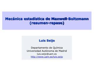 Mecánica estadística de Maxwell-Boltzmann (resumen-repaso)