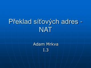 Překlad síťových adres - NAT