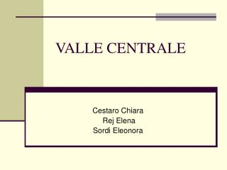 VALLE CENTRALE