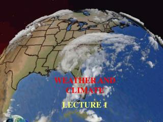 WEATHER AND CLIMATE LECTURE 1