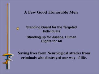 Standing Guard for the Targeted Individuals Standing up for Justice, Human Rights for All