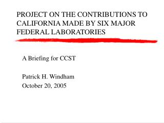 PROJECT ON THE CONTRIBUTIONS TO CALIFORNIA MADE BY SIX MAJOR FEDERAL LABORATORIES