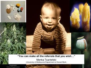 """You can make all the referrals that you wish…"" Menka Tsantefski"