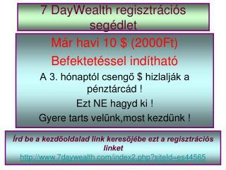 7 DayWealth regisztrációs segédlet